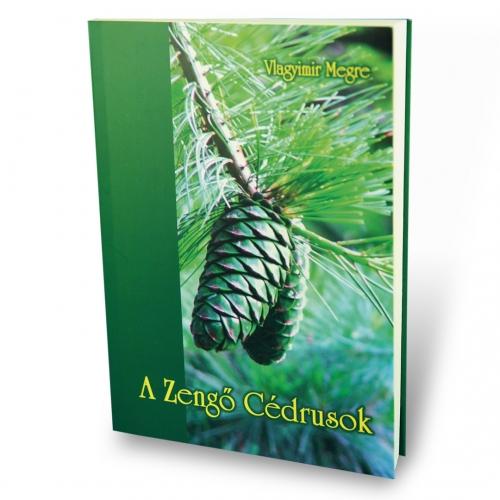 A Zengő Cédrusok, Könyv 2